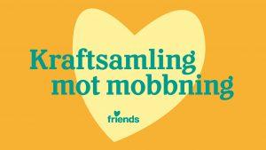 """Ett gult hjärta som det står """"Kraftsamling mot mobbning"""" i."""